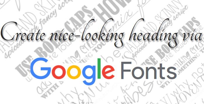 create nice looking heading via google font api